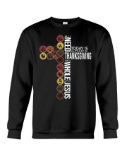 Today Is Thanksgiving Crewneck Sweatshirt thumbnail