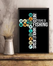 Today Is Fishing 11x17 Poster lifestyle-poster-3