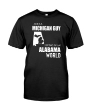 JUST A MICHIGAN GUY LIVING IN ALABAMA WORLD Classic T-Shirt tile