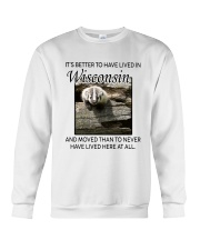 IT'S BETTER TO HAVE LIVED IN WISCONSIN Crewneck Sweatshirt thumbnail