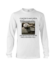 IT'S BETTER TO HAVE LIVED IN WISCONSIN Long Sleeve Tee thumbnail