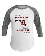 INDIANA GIRL LIVING IN MARYLAND WORLD Baseball Tee thumbnail