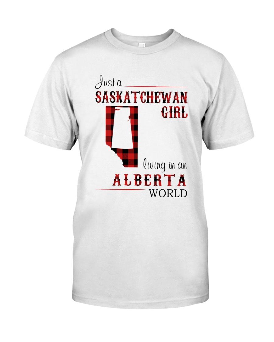 SASKATCHEWAN GIRL LIVING IN ALBERTA WORLD Classic T-Shirt