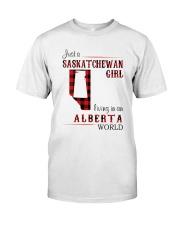 SASKATCHEWAN GIRL LIVING IN ALBERTA WORLD Classic T-Shirt front