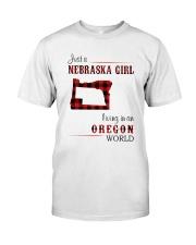 NEBRASKA GIRL LIVING IN ORGEON WORLD Classic T-Shirt front