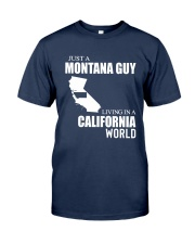JUST A MONTANA GUY LIVING IN CALIFORNIA WORLD Classic T-Shirt front