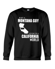 JUST A MONTANA GUY LIVING IN CALIFORNIA WORLD Crewneck Sweatshirt tile