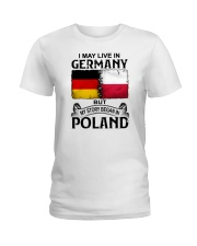 LIVE IN GERMANY BEGAN IN POLAND Ladies T-Shirt thumbnail