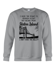 FROM STATEN ISLAND I DON'T HAVE THE ABILITY Crewneck Sweatshirt thumbnail
