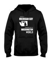 JUST A MICHIGAN GUY LIVING IN WASHINGTON WORLD Hooded Sweatshirt tile
