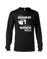 JUST A MICHIGAN GUY LIVING IN WASHINGTON WORLD Long Sleeve Tee tile