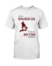 ROMANIAN GIRL LIVING IN BRITISH WORLD Classic T-Shirt front