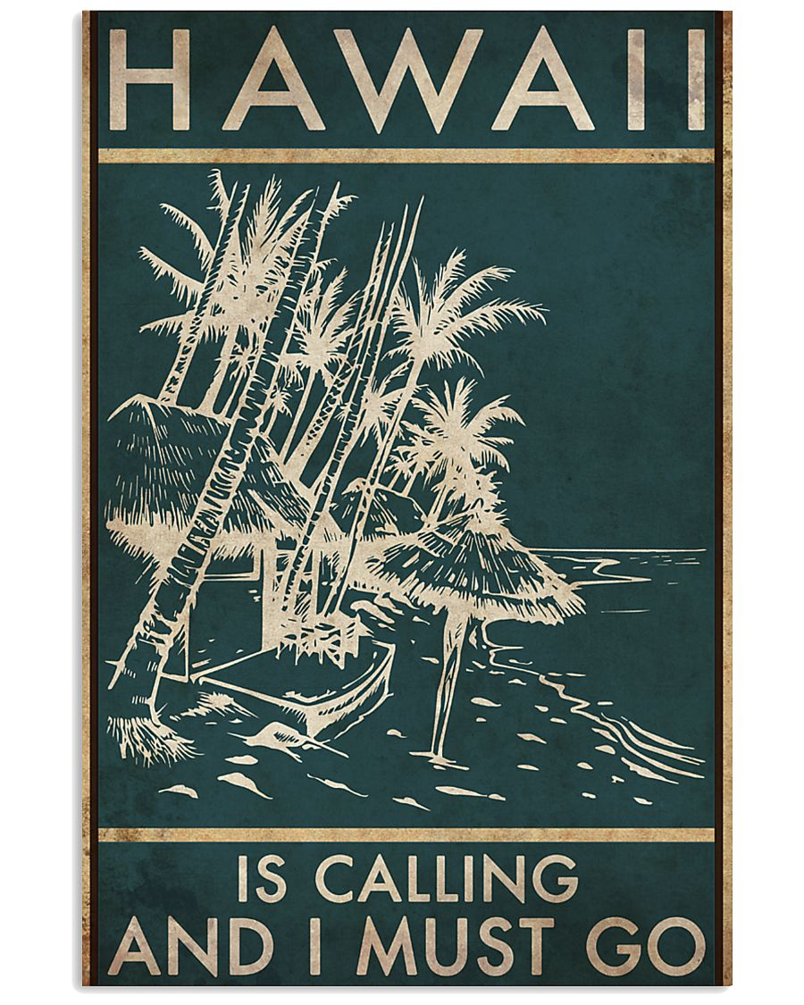 HAWAII IS CALLING AND I MUST GO 11x17 Poster