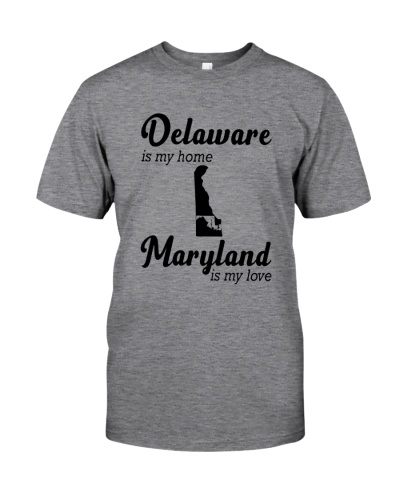 DELAWARE  IS MY HOME MARYLAND IS MY LOVE