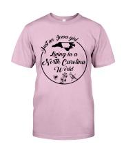 JUST AN IOWA GIRL LIVING IN A NORTH CAROLINA WORLD Classic T-Shirt thumbnail