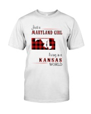 MARYLAND GIRL LIVING IN KANSAS WORLD Classic T-Shirt front