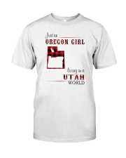 OREGON GIRL LIVING IN UTAH WORLD Classic T-Shirt front