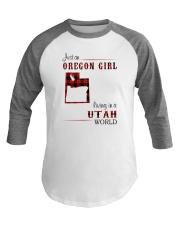 OREGON GIRL LIVING IN UTAH WORLD Baseball Tee thumbnail