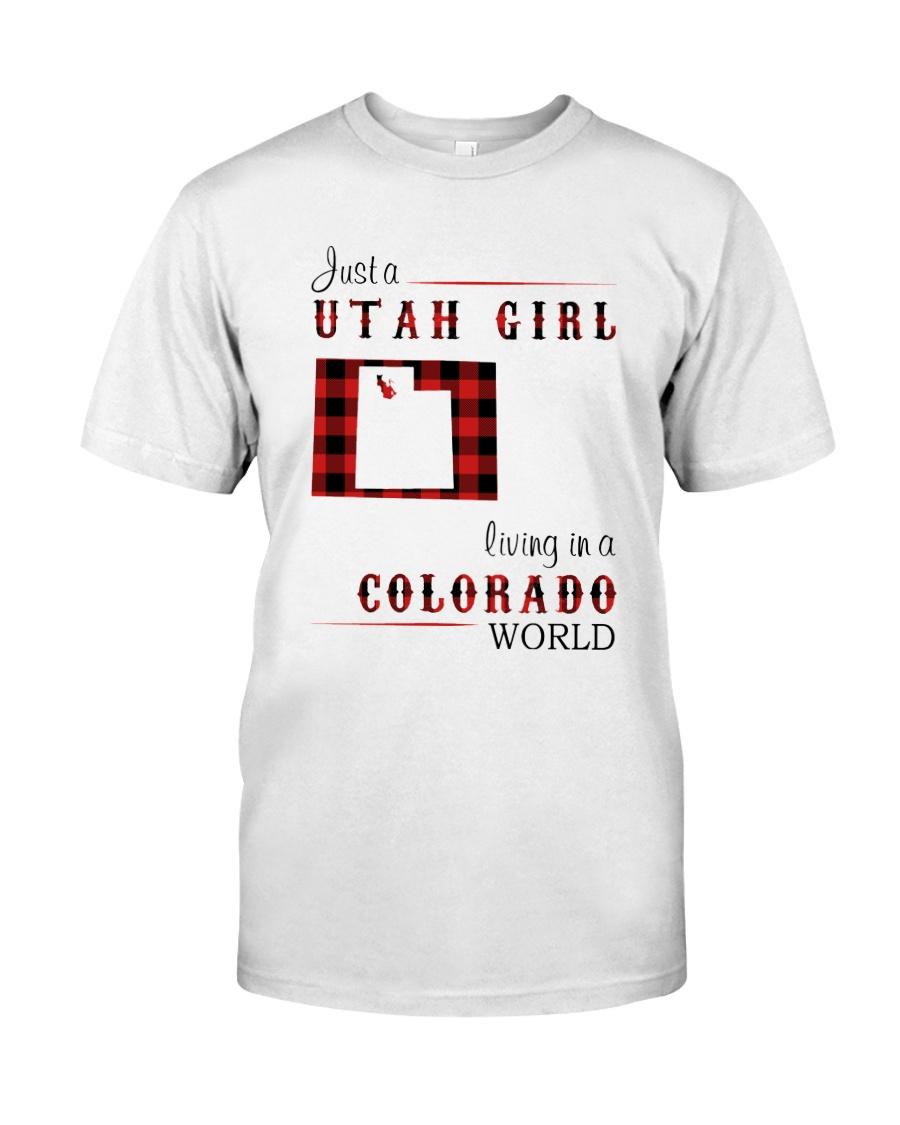 UTAH GIRL LIVING IN COLORADO WORLD Classic T-Shirt