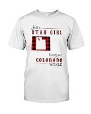 UTAH GIRL LIVING IN COLORADO WORLD Classic T-Shirt front