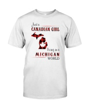 CANADIAN GIRL LIVING IN MICHIGAN WORLD Classic T-Shirt front
