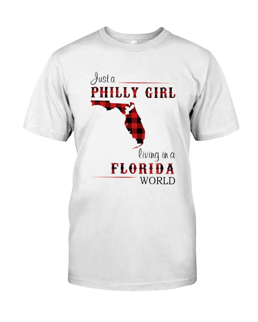 PHILLY GIRL LIVING IN FLORIDA WORLD Classic T-Shirt