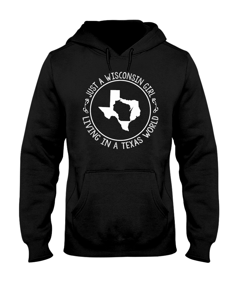 WISCONSIN GIRL LIVING IN TEXAS WORLD Hooded Sweatshirt