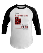 HAWAII GIRL LIVING IN UTAH WORLD Baseball Tee thumbnail