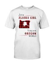 ALASKA GIRL LIVING IN OREGON WORLD Classic T-Shirt front