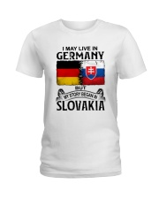 LIVE IN GERMANY BEGAN IN SLOVAKIA Ladies T-Shirt thumbnail