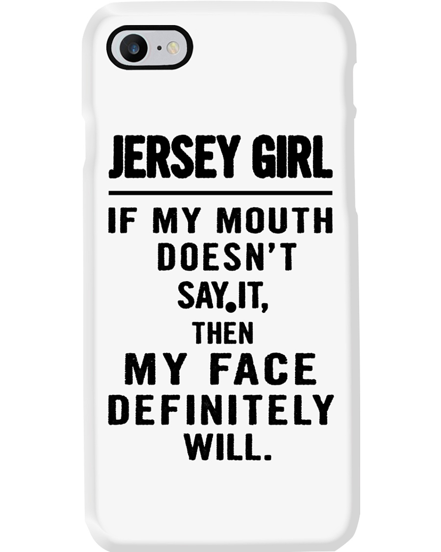 JERSEY GIRL MOUTH DOESN'T SAY IT MY FACE WILL Phone Case