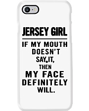 JERSEY GIRL MOUTH DOESN'T SAY IT MY FACE WILL Phone Case i-phone-7-case