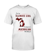 ILLINOIS GIRL LIVING IN MICHIGAN WORLD Classic T-Shirt front