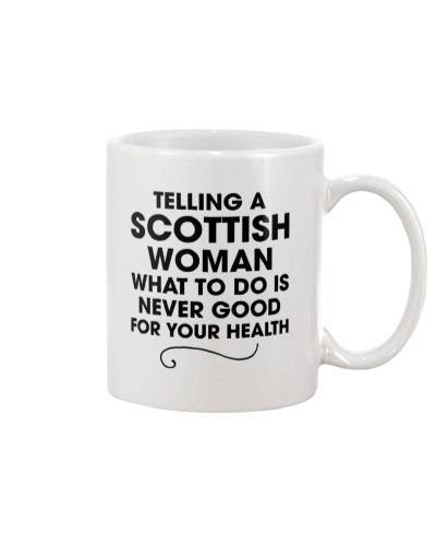 TELLING A SCOTTISH WOMAN WHAT TO DO