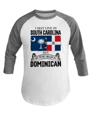 LIVE IN SC BEGAN IN DOMINICAN ROOT WOMEN Baseball Tee thumbnail