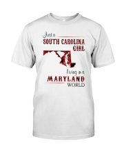 SOUTH CAROLINA GIRL LIVING IN MARYLAND WORLD Classic T-Shirt front