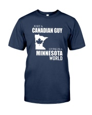 JUST A CANADIAN GUY LIVING IN MINNESOTA WORLD Classic T-Shirt front