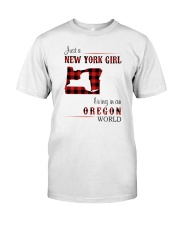 NEW YORK GIRL LIVING IN OREGON WORLD Classic T-Shirt front