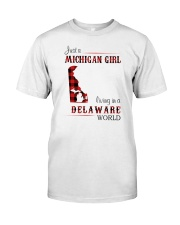 MICHIGAN GIRL LIVING IN DELAWARE WORLD Classic T-Shirt front