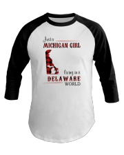 MICHIGAN GIRL LIVING IN DELAWARE WORLD Baseball Tee thumbnail