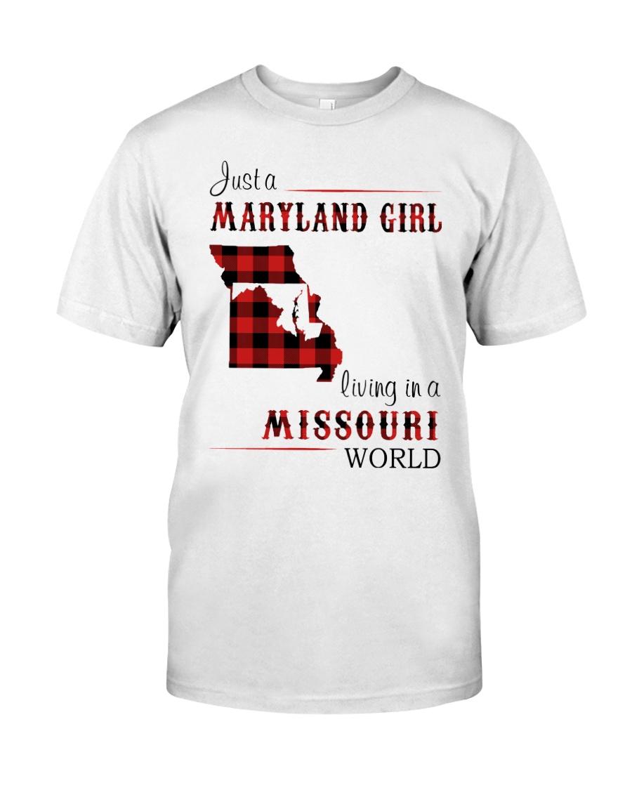 MARYLAND GIRL LIVING IN MISSOURI WORLD Classic T-Shirt
