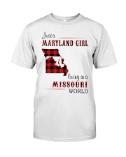 MARYLAND GIRL LIVING IN MISSOURI WORLD Classic T-Shirt front