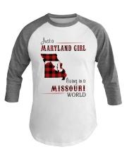 MARYLAND GIRL LIVING IN MISSOURI WORLD Baseball Tee thumbnail