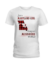 MARYLAND GIRL LIVING IN MISSOURI WORLD Ladies T-Shirt thumbnail