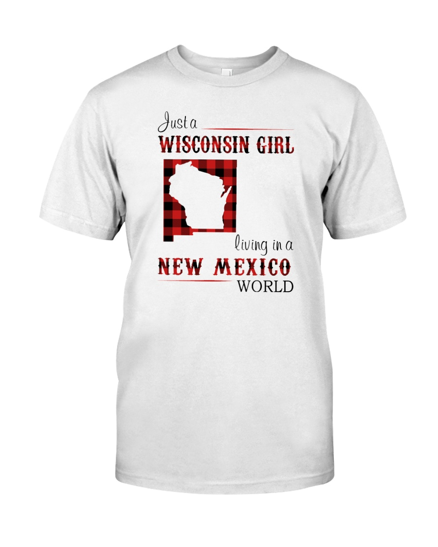 WISCONSIN GIRL LIVING IN NEW MEXICO WORLD Classic T-Shirt