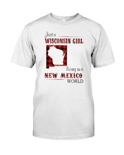 WISCONSIN GIRL LIVING IN NEW MEXICO WORLD Classic T-Shirt front