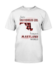 SALVADORAN GIRL LIVING IN MARYLAND WORLD Classic T-Shirt front