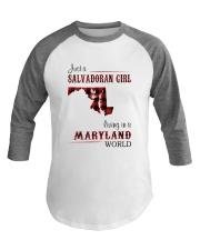 SALVADORAN GIRL LIVING IN MARYLAND WORLD Baseball Tee thumbnail