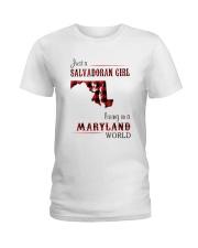 SALVADORAN GIRL LIVING IN MARYLAND WORLD Ladies T-Shirt thumbnail