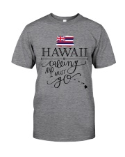 HAWAII IS CALLING AND I MUST GO Classic T-Shirt thumbnail